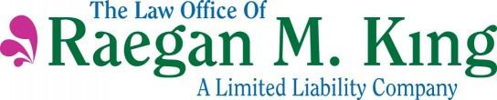 The Law Office of Raegan M. King, LLC